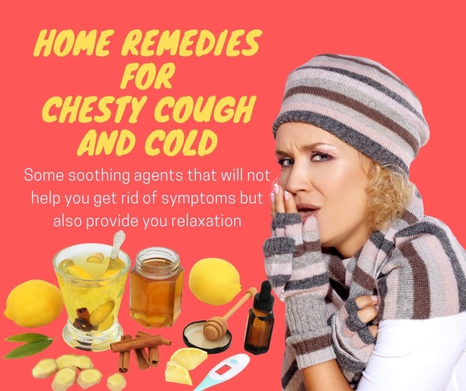 Home remedies for chesty cough and cold